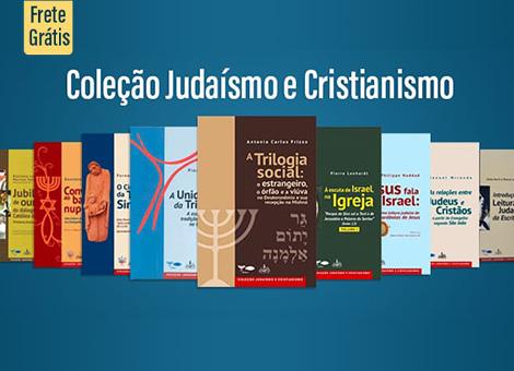 COLEÇÃO JUDAISMO E CRISTIANISMO
