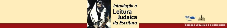 INTRODUÇÃO À LEITURA JUDAICA DA ESCRITURA