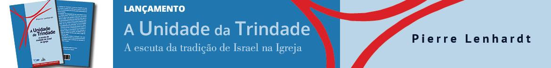 Lançamento: A Unidade da Trindade - Pierre Lenhardt